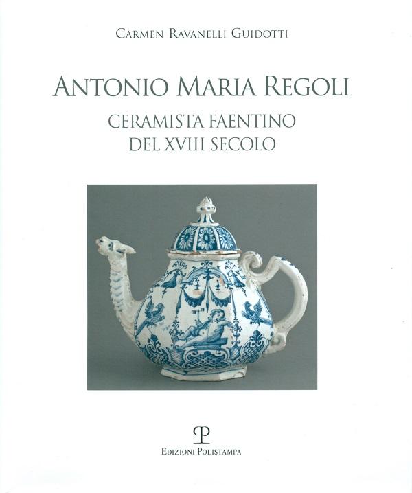 antonio-maria-regoli-ceramista-faentino-del-xviii-secolo