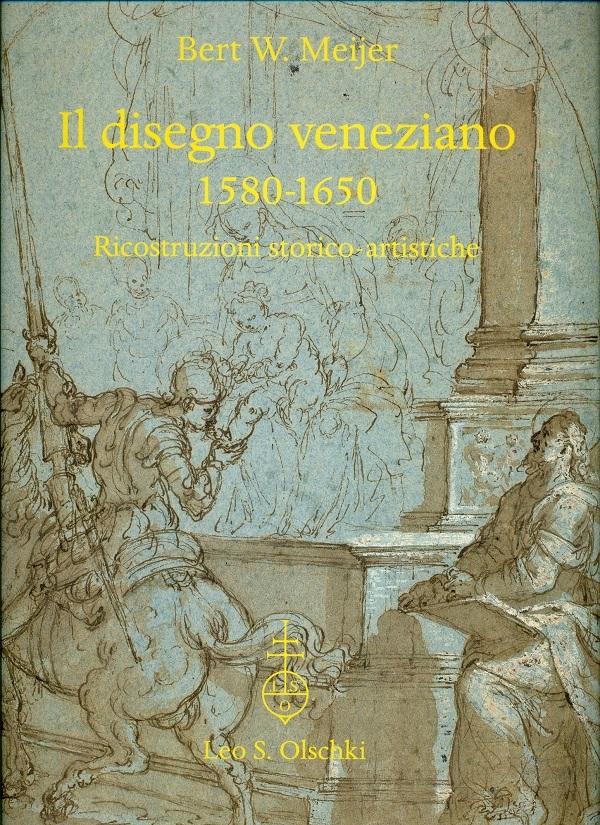 bert-w.-meijer-il-disegno-veneziano-1580-1650-ricostruzioni-storico-artistiche