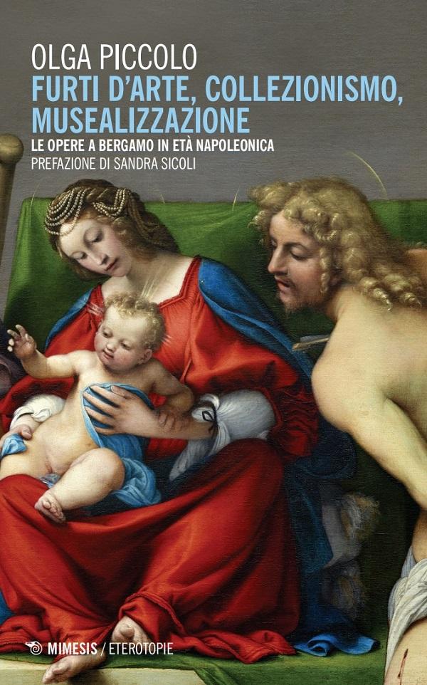 olga-piccolo-furti-d'arte-collezionismo-musealizzazione-le-opere-a-bergamo-in-età-napoleonica